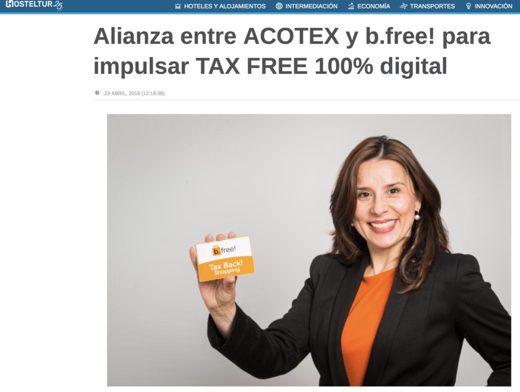 "<a href=""https://www.hosteltur.com/comunidad/nota/021787_alianza-entre-acotex-y-bfree-para-impulsar-tax-free-100-digital.html"" target=""_blank"" rel=""noopener noreferrer""><b>Alianza entre ACOTEX y b.free! para impulsar TAX FREE 100% digital</b></a>"