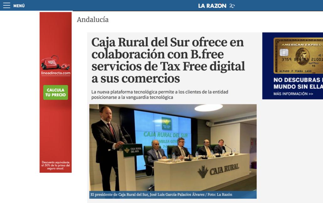 """<a href=""""https://www.larazon.es/local/andalucia/caja-rural-del-sur-ofrece-en-colaboracion-con-b-free-servicios-de-tax-free-digital-a-sus-comercios-PN22495578"""" target=""""_blank"""" rel=""""noopener noreferrer""""><b>Caja Rural se alia con b.free para ofrecer Tax Free digital a sus comercios.</b></a>"""
